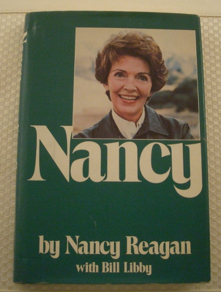 Ronald Reagan Signed First Edition <i>Nancy</i> by Nancy Reagan with In Book Signature plus Inscription Best Regards